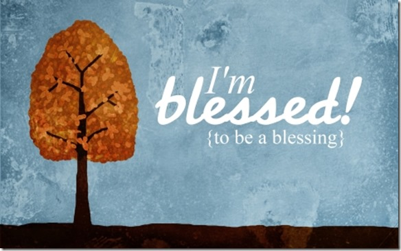2012 11 04 blessed to be a blessing 480 x 300