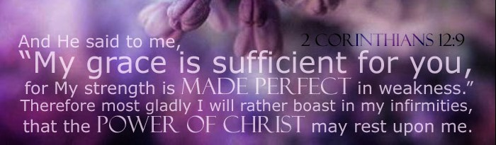 My power is made perfect in weakness | The Name of the ...